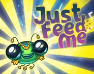 Just Feed Me